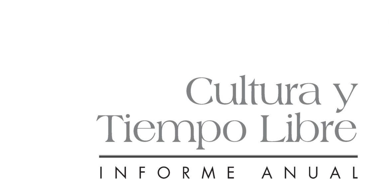 Cultura y Tiempo Libre. Informe Anual 2006