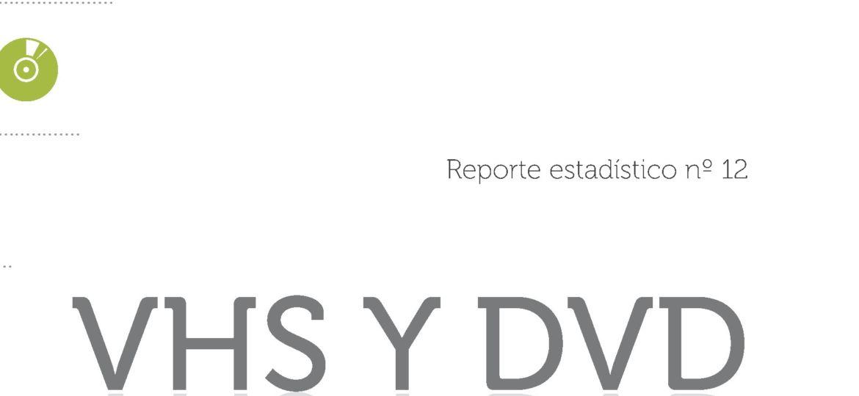 Reporte Estadístico N°12 .VHS y DVD