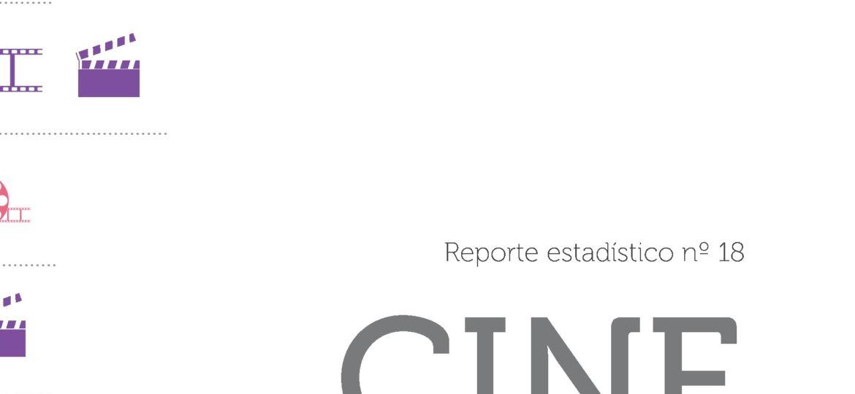 Reporte Estadístico N°18. Cine