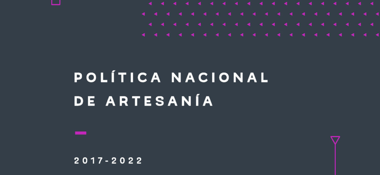 Política Nacional de Artesanía 2017-2022