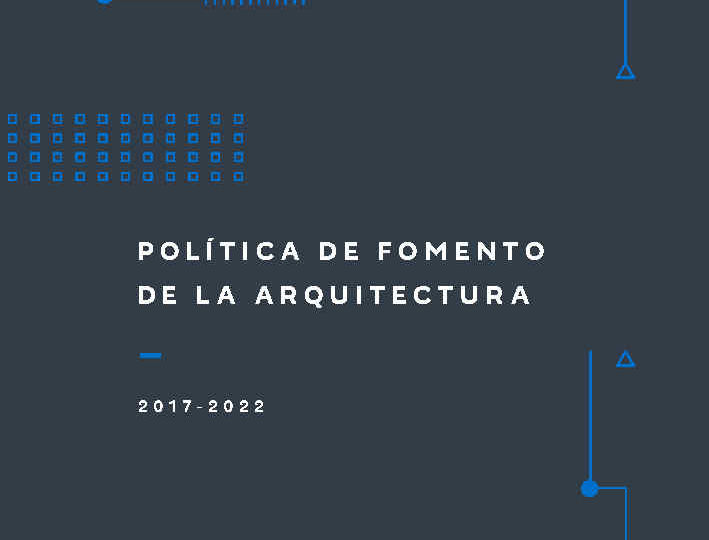 Política de Fomento de la Arquitectura 2017-2022