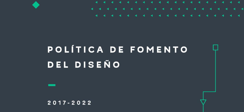 Política de Fomento del Diseño 2017-2022